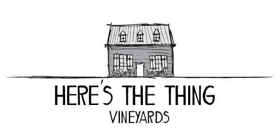 Here's the Thing Vineyard Horizontal Grey Scale